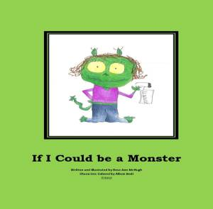 """If I Could be a Monster"" Written by RoseAnn McHugh~2nd Grade Teacher"